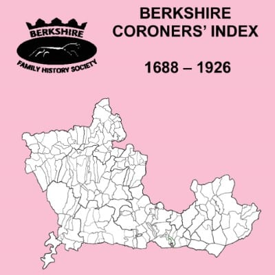 Berkshire Coroners' Inquests, Index to, 1688-1926